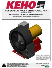 Super-Flow Full Centrifugal 40hp Aeration Fan - Installation, Operation, Parts Manual